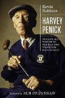 Harvey Penick: The Life and Wisdom of...