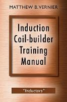 Induction Coil-Builder Training...
