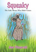 Squeaky:  The Little Mouse Who Didn't...