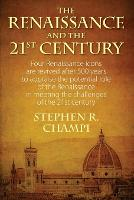 The Renaissance and the 21st Century:...