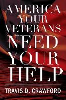 America Your Veterans Need Your Help