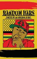 Random Bars: Poetry by an Original B-Boy