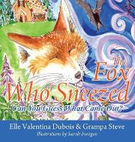 The Fox Who Sneezed: Can You Guess...