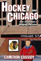 Hockey and Chicago: One Canadian's...