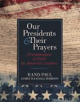 Our Presidents and Their Prayers:...