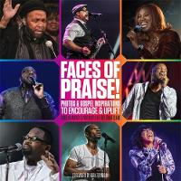 Faces of Praise!: Photos and Gospel...