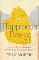 The Happiness Prayer: Ancient Jewish...