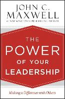 The Power of Your Leadership: Making ...