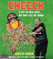 Cheech is Not My Real Name: ...But...