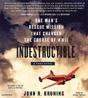 Indestructible: One Man's Rescue...
