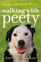 Walking with Peety: The Dog Who Saved...