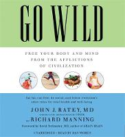Go Wild: Free Your Body and Mind from...