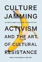 Culture Jamming: Activism and the Art...