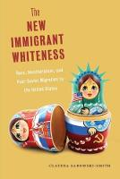 The New Immigrant Whiteness: Race,...