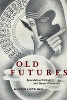 Old Futures: Speculative Fiction and...