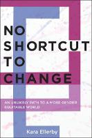 No Shortcut to Change: An Unlikely...