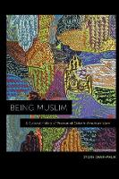 Being Muslim: A Cultural History of...