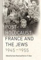 Post-Holocaust France and the Jews,...
