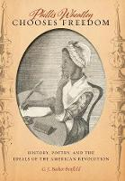 Phillis Wheatley Chooses Freedom:...