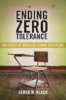 Ending Zero Tolerance: The Crisis of...