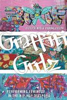 Graffiti Grrlz: Performing Feminism ...