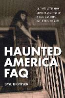 Haunted America FAQ: All That's Left...