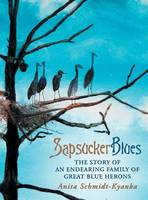 Sapsucker Blues: The Story of an...