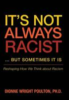 It's Not Always Racist ... but...