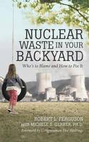 Nuclear Waste in Your Backyard: Who's...