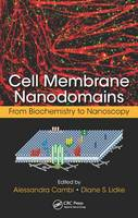 Cell Membrane Nanodomains: From...