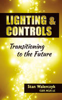Lighting & Controls: Transitioning to...