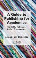 A Guide to Publishing for Academics:...