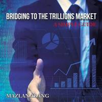 Bridging to the Trillions Market: A...