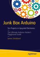 Junk Box Arduino: Ten Projects in...