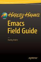Harley Hahn's Emacs Field Guide: 2016