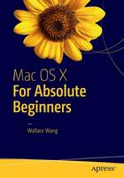 Mac OS X for Absolute Beginners: El...