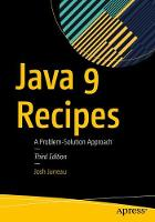 Java 9 Recipes: A Problem-Solution...