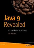 Java 9 Revealed: For Early Adoption...