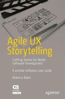 Agile UX Storytelling: Crafting...