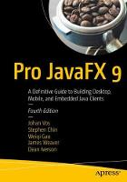 Pro JavaFX 9: A Definitive Guide to...