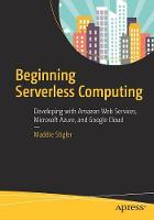 Beginning Serverless Computing:...