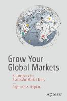 Grow Your Global Markets: A Handbook...