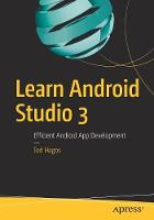 Learn Android Studio 3: Efficient...