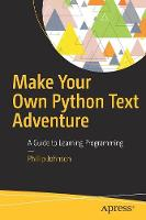 Make Your Own Python Text Adventure: ...
