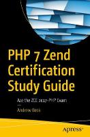 PHP 7 Zend Certification Study Guide:...