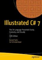 Illustrated C# 7: The C# Language...