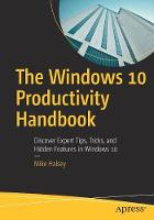 The Windows 10 Productivity Handbook:...