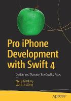 Pro iPhone Development with Swift 4:...
