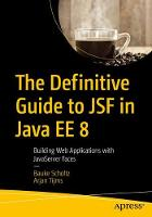 The Definitive Guide to JSF in Java ...