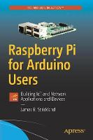Raspberry Pi for Arduino Users:...